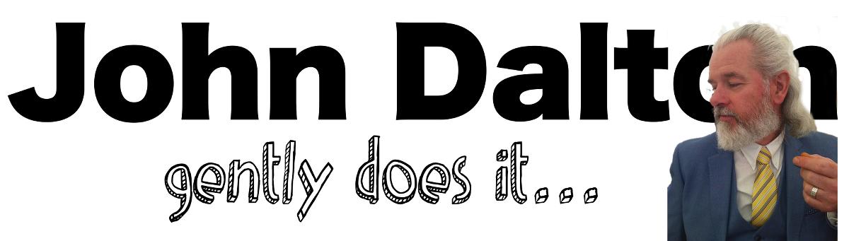 John Dalton – gently does it . . .